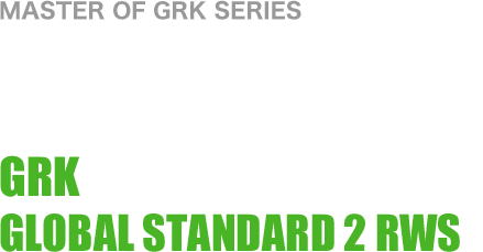 MASTER OF GRK SERIES 最強のDNAを宿す究極のスタンダード GRK GLOBAL STANDARD 2 RWS